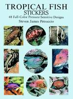 Tropical Fish Stickers: 48 Full-Color Pressure-Sensitive Designs - Dover Stickers (Stickers)