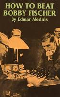 How to Beat Bobby Fischer - Dover Chess (Paperback)