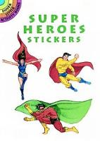 Super Heroes Stickers - Dover Little Activity Books Stickers (Paperback)