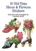 10 Old-Time Shoes and Flowers Stick - Dover Stickers (Paperback)
