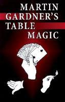 Martin Gardner's Table Magic - Dover Magic Books (Paperback)