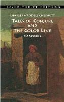 Tales of Conjure and The Color Line: 10 Stories - Dover Thrift Editions (Paperback)