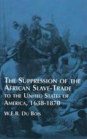 Suppression of the African Slave-Trade to the United States of America, 1638-1870 (Paperback)