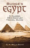 Budge's Egypt: A Classic 19th Century Travel Guide - Egypt (Paperback)