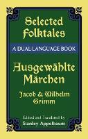Selected Folktales/Ausgewahlte Marchen: A Dual-Language Book - Dover Dual Language German (Paperback)