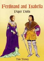 Ferdinand and Isabella - Dover Royal Paper Dolls (Paperback)