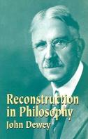 Reconstruction in Philosophy (Paperback)