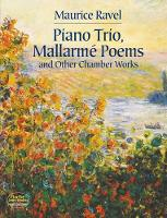 Maurice Ravel: Piano Trio, Mallarme Poems And Other Chamber Works (Paperback)