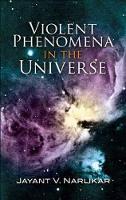 Violent Phenomena in the Universe (Paperback)