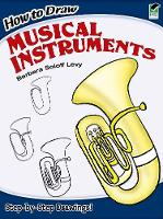 How to Draw Musical Instruments - Dover How to Draw (Paperback)