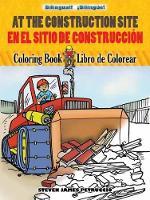At the Construction Site Coloring Book/En La Obra de Construccion Libro de Colorear - Dover Children's Bilingual Coloring Book (Paperback)