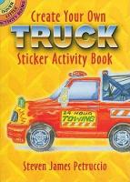 Create Your Own Truck Sticker Activity Book - Dover Little Activity Books (Paperback)