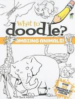 What to Doodle? Amazing Animals! - Dover Doodle Books (Paperback)