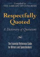 Respectfully Quoted: A Dictionary of Quotations (Paperback)