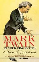 Mark Twain at Your Fingertips: A Book of Quotations (Paperback)