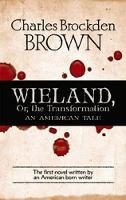 Wieland, or, the Transformation (Paperback)
