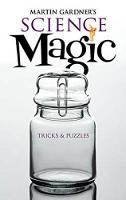 Martin Gardner's Science Magic - Dover Magic Books (Paperback)