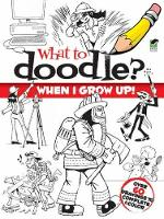 What to Doodle? When I Grow Up! - Dover Doodle Books (Paperback)