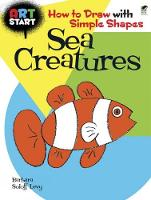 ART START Sea Creatures: How to Draw with Simple Shapes - Dover How to Draw (Paperback)