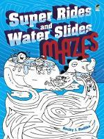 Super Rides and Water Slides Mazes - Dover Children's Activity Books (Paperback)