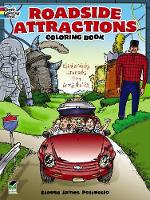 Roadside Attractions Coloring Book: Weird and Wacky Landmarks from Across the USA! - Dover Coloring Books (Paperback)