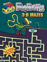 Robots: 3-D Mazes - Dover 3-D Mazes