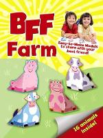 BFF Fun -- Farm: Easy-to-Make Models to Share With Your Best Friend - Dover Children's Activity Books (Stickers)