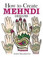 How to Create Mehndi Designs (Paperback)