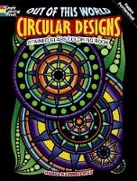 Out of This World Circular Designs Stained Glass Coloring Book - Dover Design Stained Glass Coloring Book (Paperback)