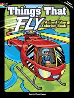 Things That Fly Stained Glass Coloring Book - Dover Stained Glass Coloring Book (Paperback)