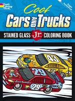 Cool Cars and Trucks Stained Glass Jr. Coloring Book - Dover Stained Glass Coloring Book (Paperback)