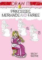 Draw It! Princesses, Mermaids and Fairies (Paperback)