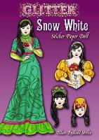 Glitter Snow White Sticker Paper Doll - Dover Little Activity Books Stickers (Paperback)