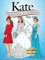 KATE: The Duchess of Cambridge Paper Dolls - Dover Paper Dolls (Paperback)