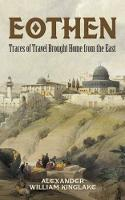 Eothen: Traces of Travel Brought Home from the East (Paperback)