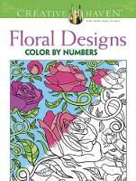 Creative Haven Floral Design Color By Number Coloring Book - Creative Haven Coloring Books (Paperback)