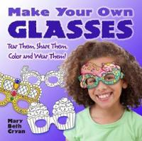 Make Your Own Glasses: Tear Them, Share Them, Color and Wear Them! (Paperback)