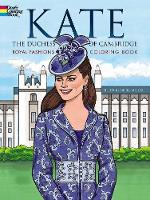 Kate, the Duchess of Cambridge Royal Fashions Coloring Book - Dover Fashion Coloring Book (Paperback)