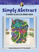 Creative Haven Simply Abstract Stained Glass Coloring Book - Creative Haven Coloring Books (Paperback)