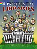 Presidential Libraries - Dover History Coloring Book (Paperback)