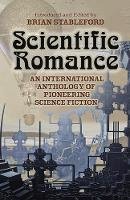 Scientific Romance: An International Anthology of Pioneering Science Fiction (Paperback)