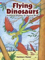 Flying Dinosaurs Coloring Book: Feathered Reptiles and Ancient Birds (Paperback)