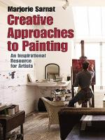 Creative Approaches to Painting: An Inspirational Resource for Artists (Paperback)