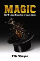 Magic: Clear and Concise Explanations of Classic Illusions