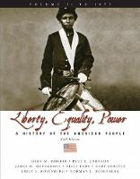 Liberty, Equality, and Power: A History of the American People, Volume I: To 1877 (Paperback)