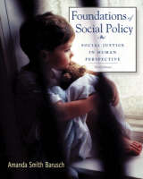 Foundations of Social Policy: Social Justice in Human Perspective (Hardback)