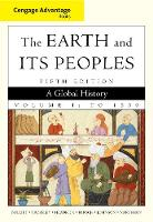 Cengage Advantage Books: The Earth and Its Peoples, Volume 1 (Paperback)