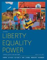 Liberty, Equality, Power: A History of the American People, Volume 2: Since 1863 (Paperback)