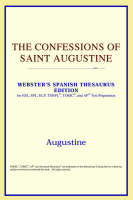 The Confessions of Saint Augustine (Webster's Spanish Thesaurus Edition)