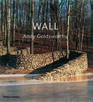 Andy Goldsworthy: Wall (Hardback)